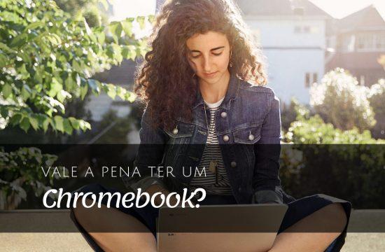 Vale a pena ter um chromebook?